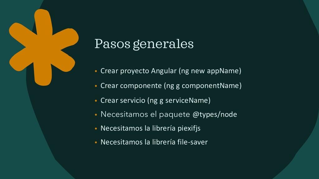 • Crear proyecto Angular (ng new appName) • Cre...