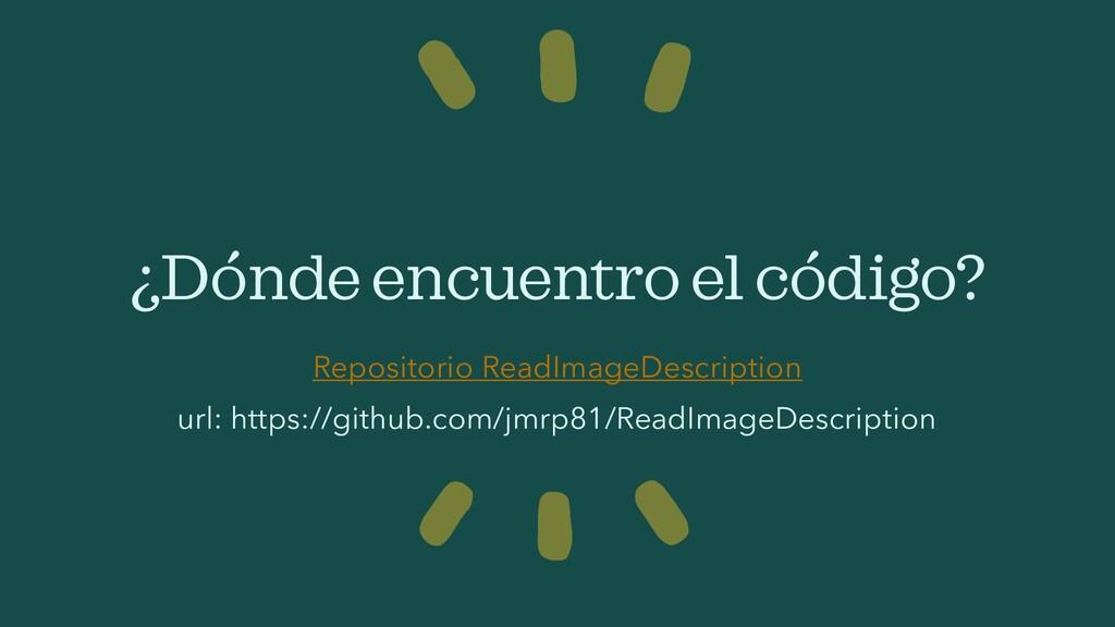 ¿Dóndeencuentro el código? Repositorio ReadImag...