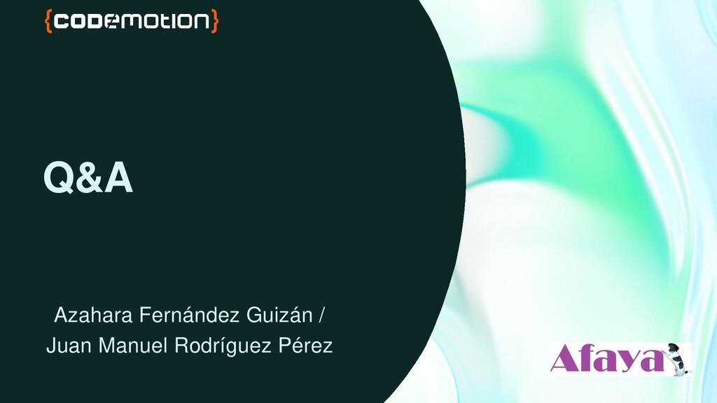 Q&A Azahara Fernández Guizán / Juan Manuel Rodr...