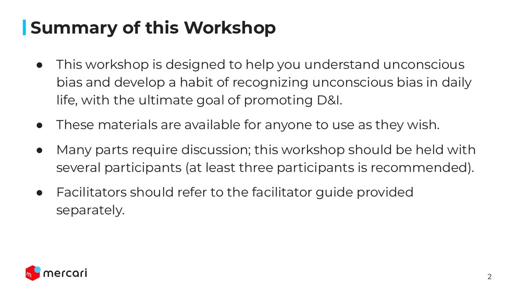 2 ● This workshop is designed to help you under...