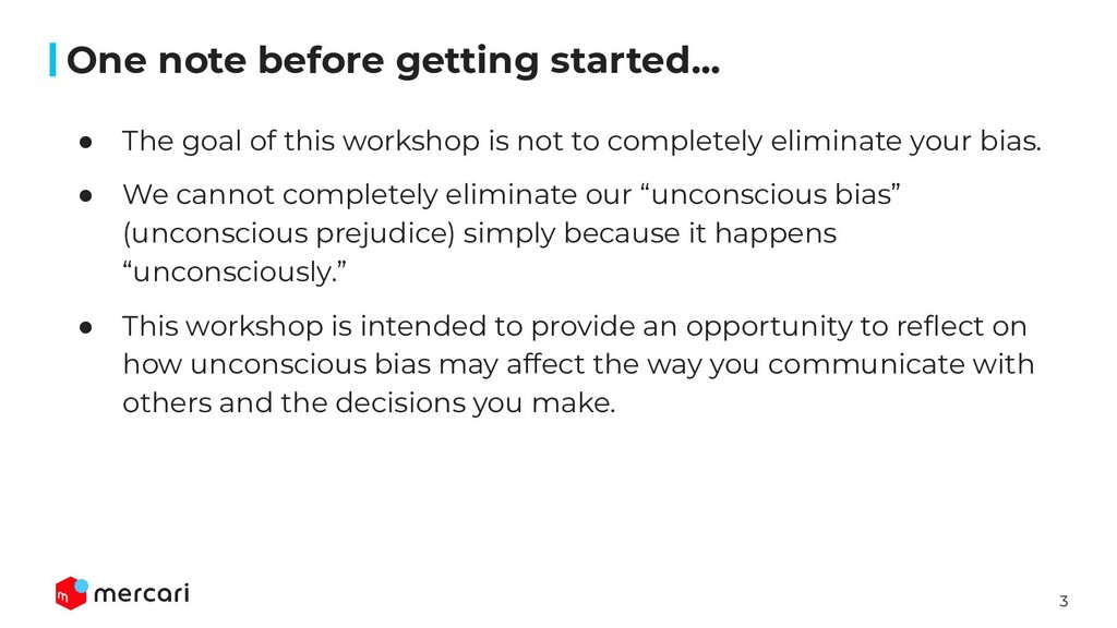 3 ● The goal of this workshop is not to complet...