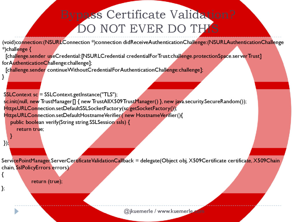 Bypass Certificate Validation? DO NOT EVER DO T...