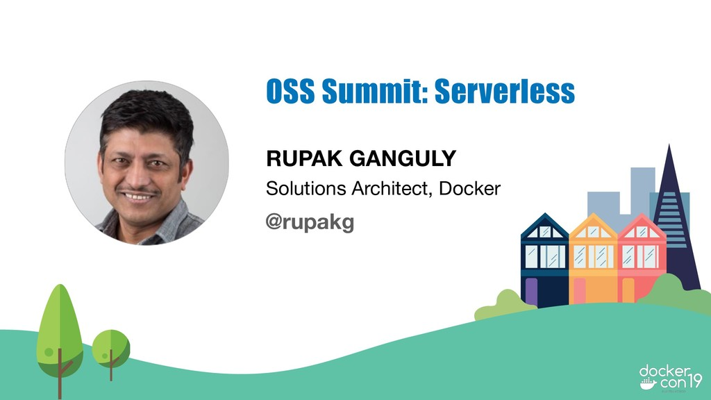 RUPAK GANGULY Solutions Architect, Docker OSS S...