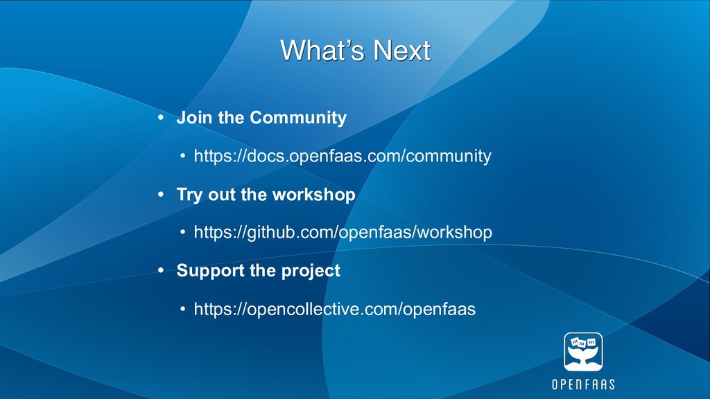 • Join the Community • https://docs.openfaas.co...