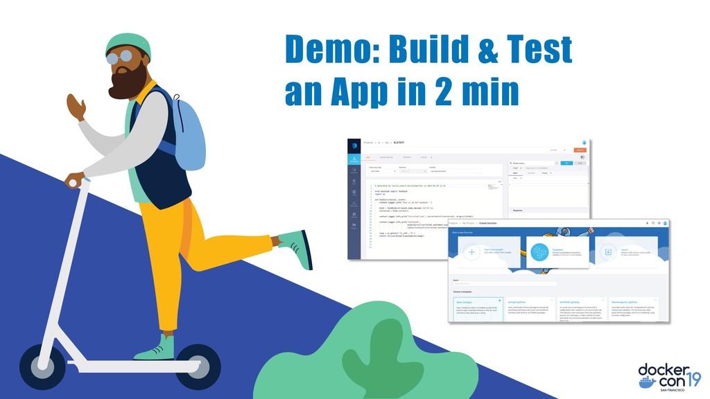 Demo: Build & Test an App in 2 min
