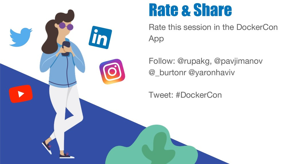 Rate & Share Rate this session in the DockerCon...