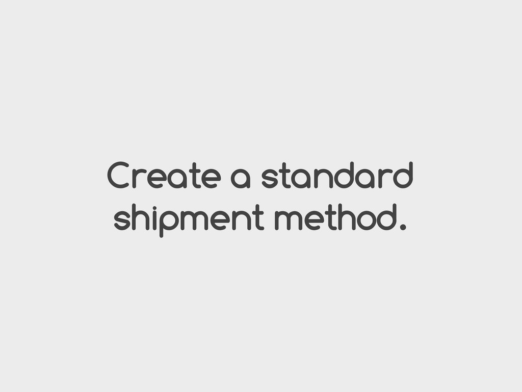 Create a standard shipment method.