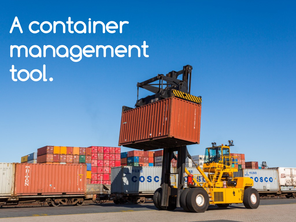A container management tool.