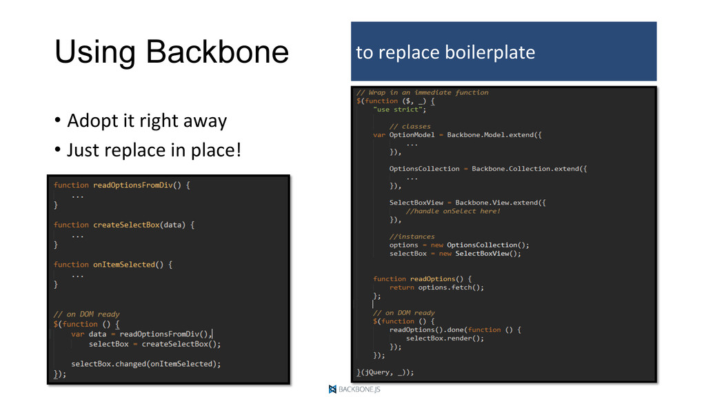 Using Backbone •  Adopt	