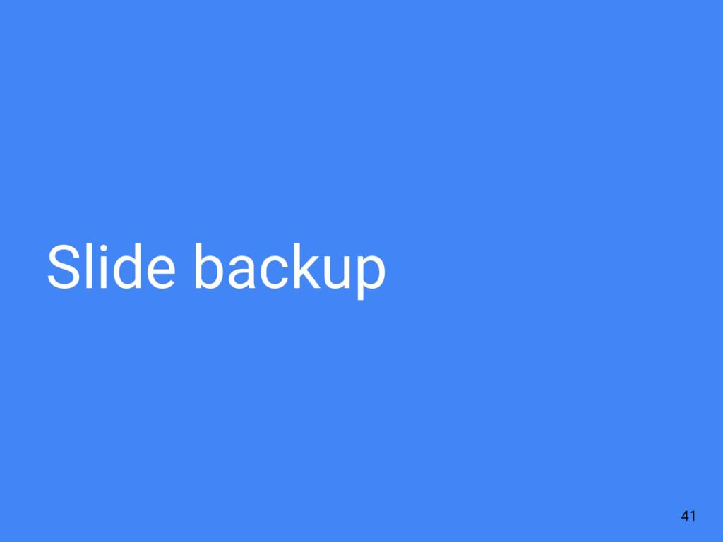 Slide backup 41