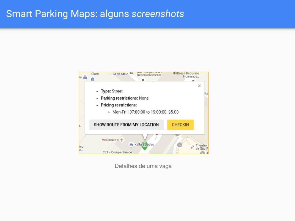 Smart Parking Maps: alguns screenshots Detalhes...
