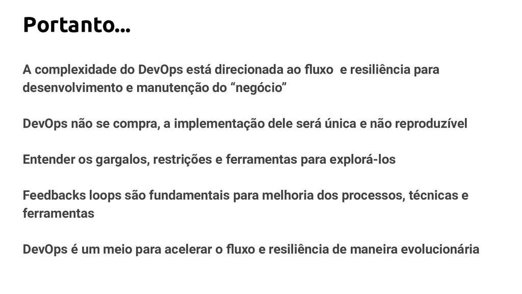 Portanto... A complexidade do DevOps está direc...