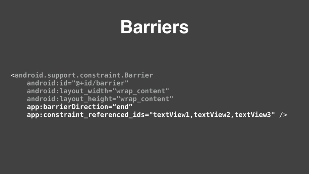Barriers <android.support.constraint.Barrier an...