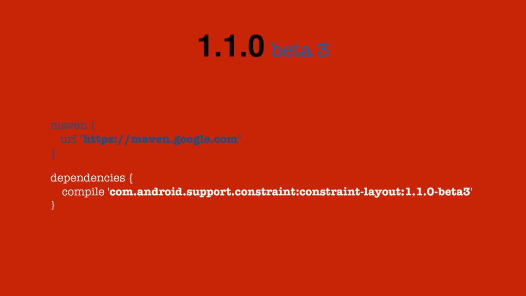 "beta 3 1.1.0 maven { url ""https://maven.google...."