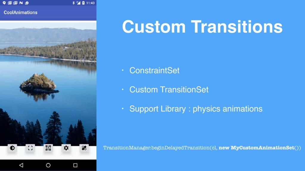 Custom Transitions • ConstraintSet • Custom Tra...