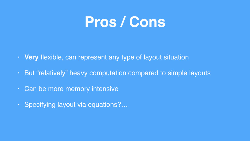 Pros / Cons • Very flexible, can represent any t...