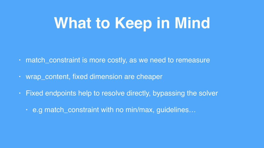 What to Keep in Mind • match_constraint is more...