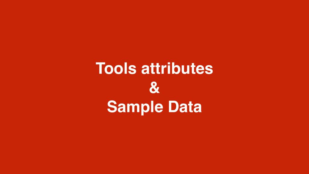 Tools attributes & Sample Data