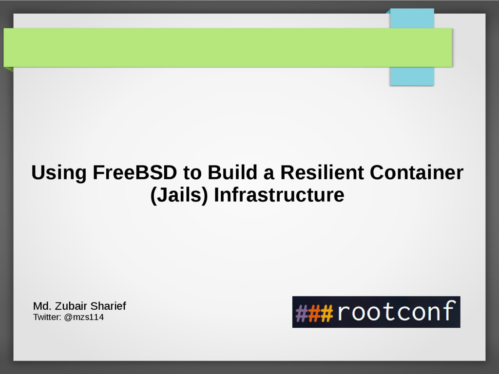 Using FreeBSD to Build a Resilient Container (J...