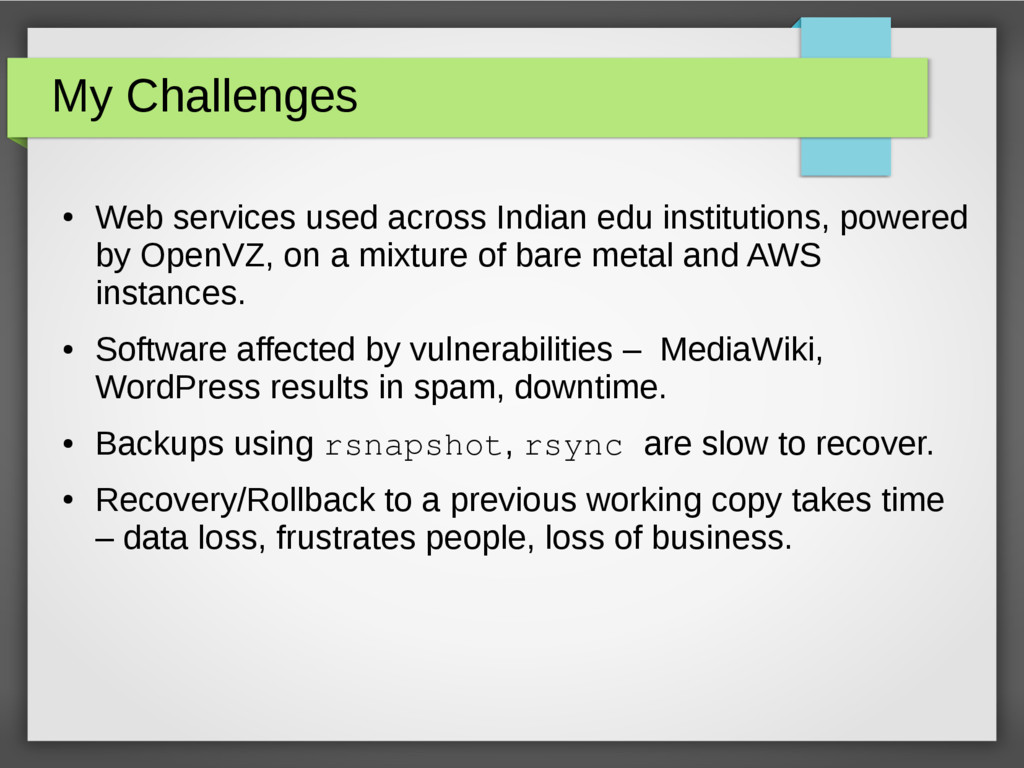 My Challenges ● Web services used across Indian...