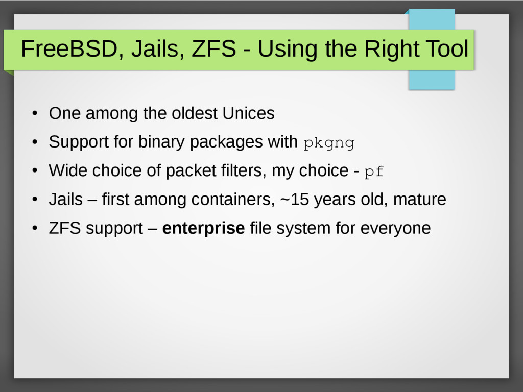 FreeBSD, Jails, ZFS - Using the Right Tool ● On...