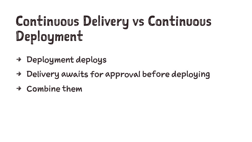 Continuous Delivery vs Continuous Deployment 4 ...