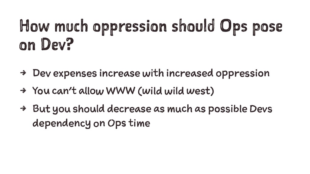 How much oppression should Ops pose on Dev? 4 D...
