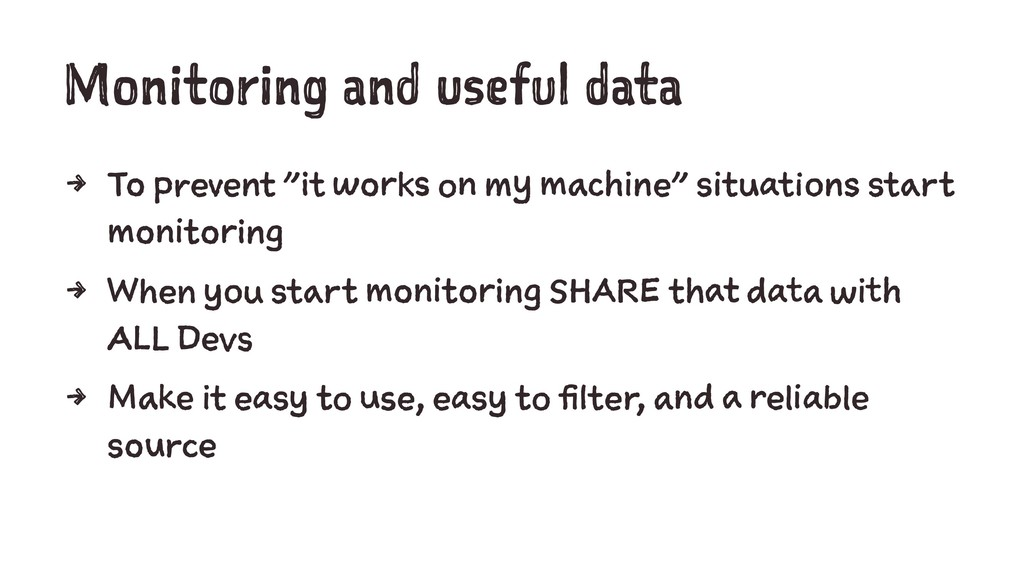 "Monitoring and useful data 4 To prevent ""it wor..."