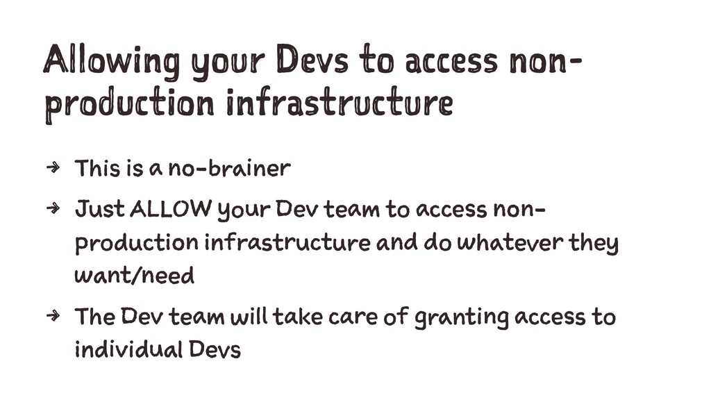 Allowing your Devs to access non- production in...