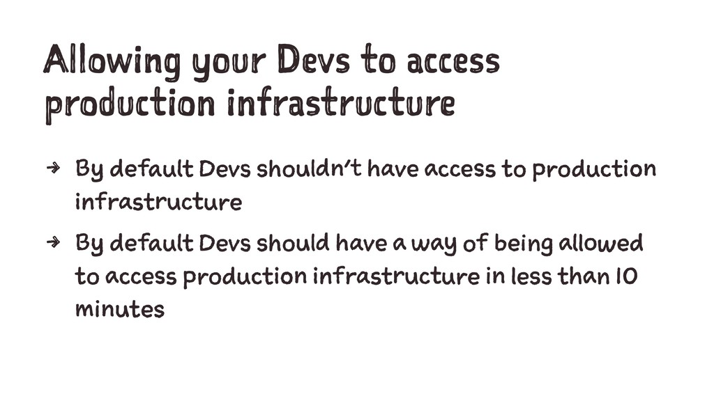 Allowing your Devs to access production infrast...