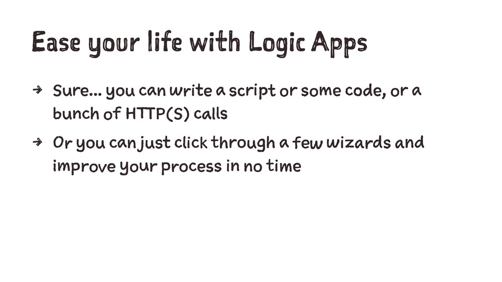 Ease your life with Logic Apps 4 Sure... you ca...