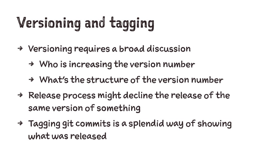 Versioning and tagging 4 Versioning requires a ...