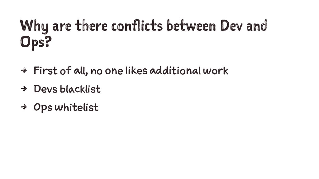 Why are there conflicts between Dev and Ops? 4 ...