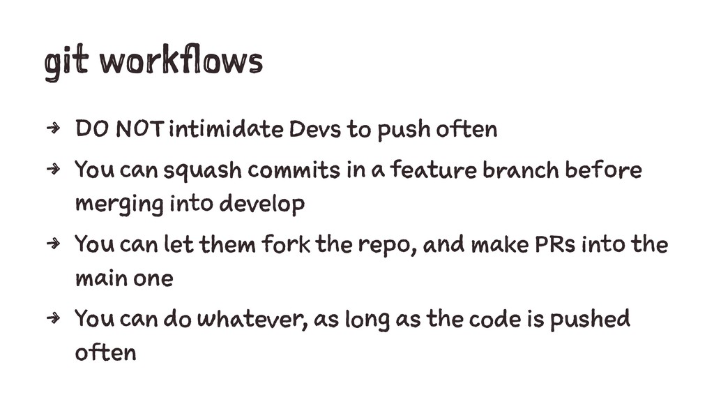 git workflows 4 DO NOT intimidate Devs to push ...