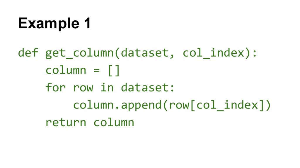 def get_column(dataset, col_index): column = []...
