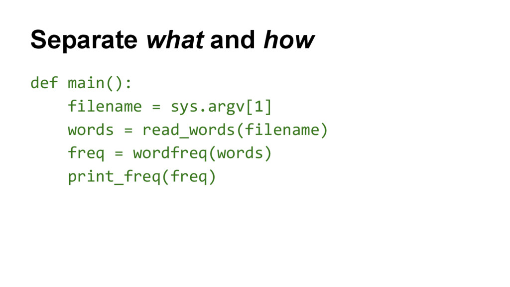 Separate what and how def main(): filename = sy...