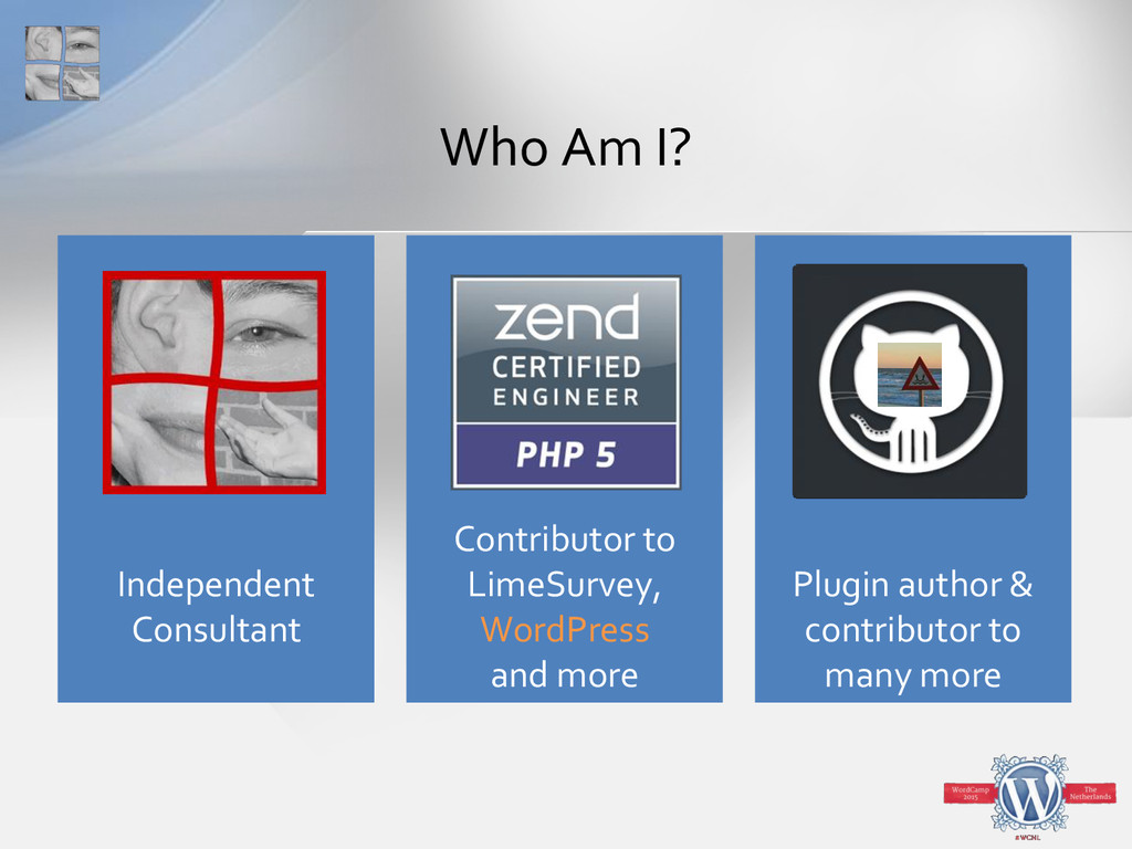 Who Am I? Independent Consultant Contributor to...