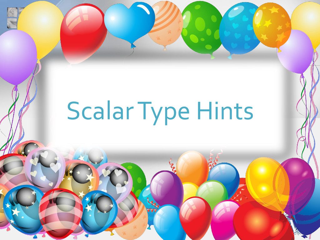 Scalar Type Hints