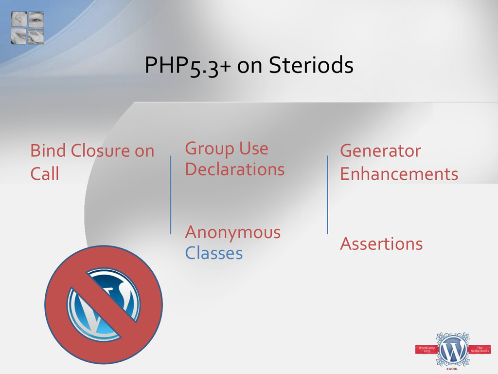 PHP5.3+ on Steriods Bind Closure on Call Group ...
