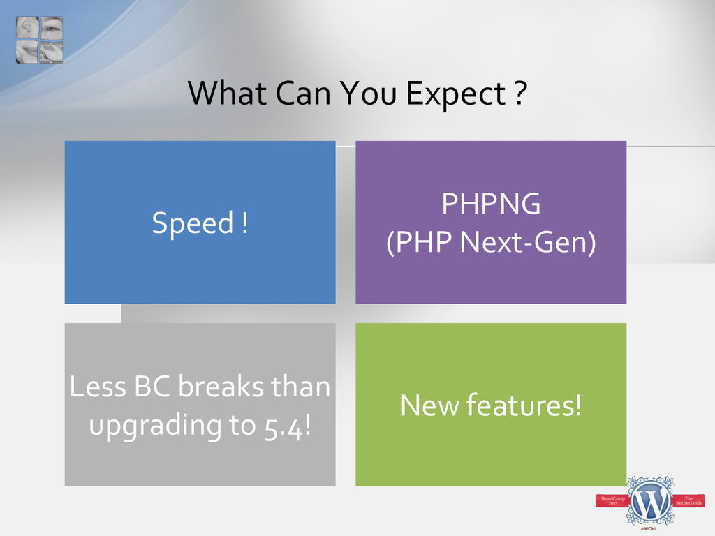 What Can You Expect ? New features! Less BC bre...