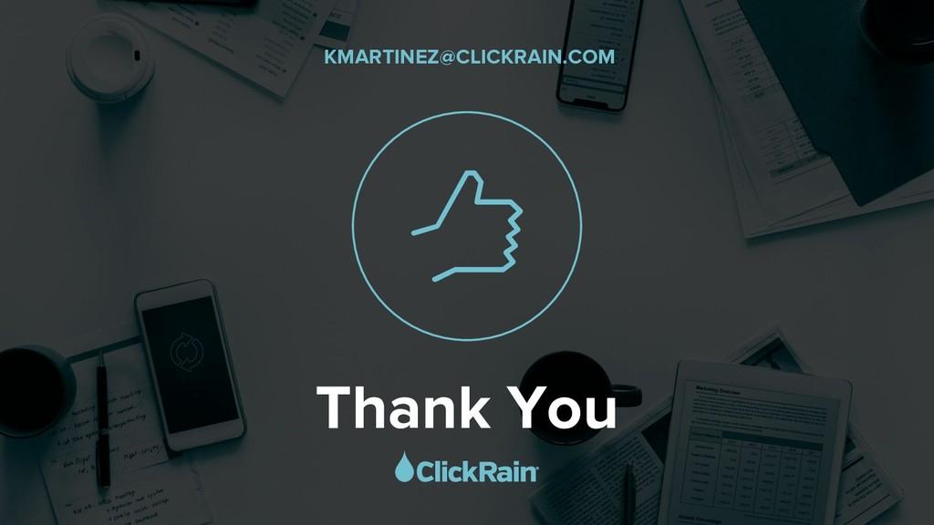 Thank You KMARTINEZ@CLICKRAIN.COM