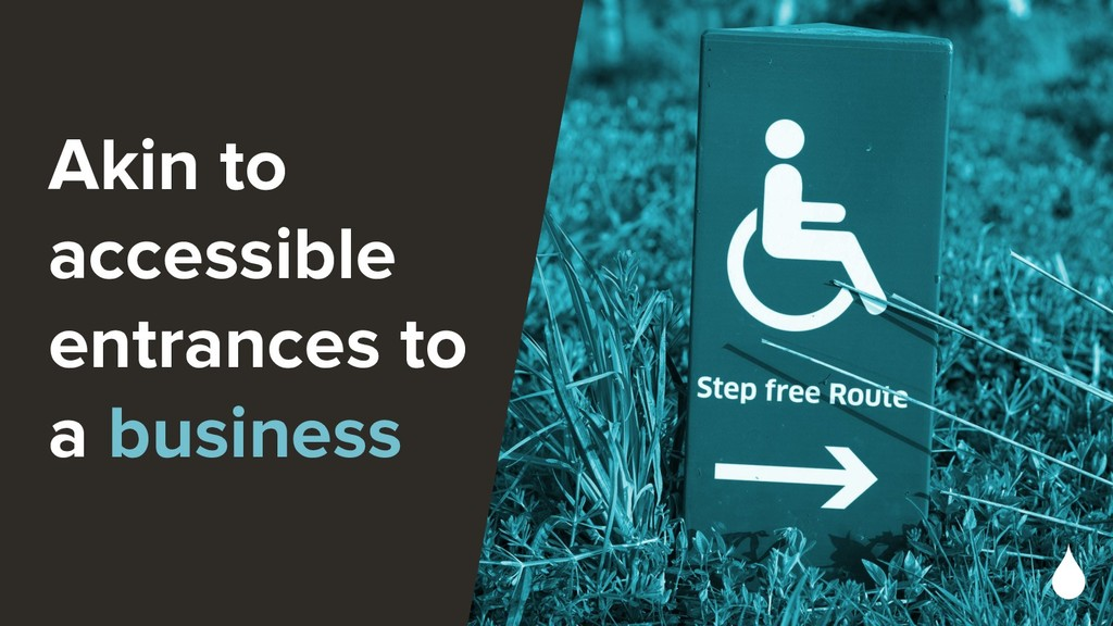 Akin to accessible entrances to a business