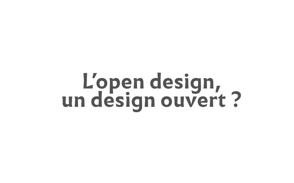 L'open design, un design ouvert ?