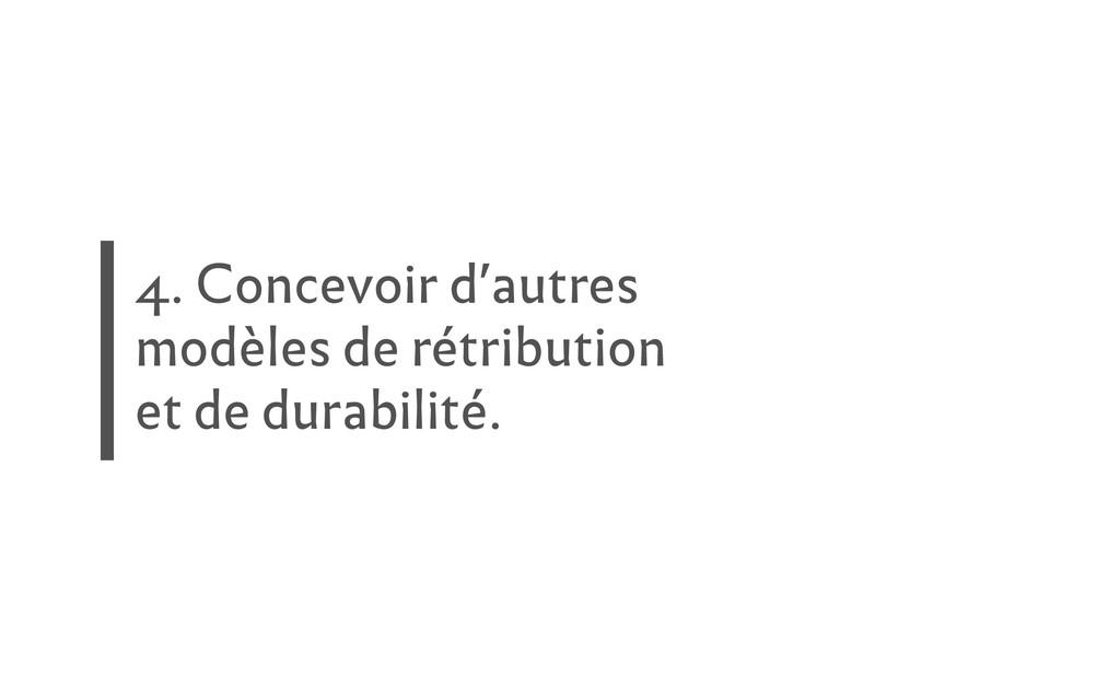 4. Concevoir d'autres modèles de rétribution et...