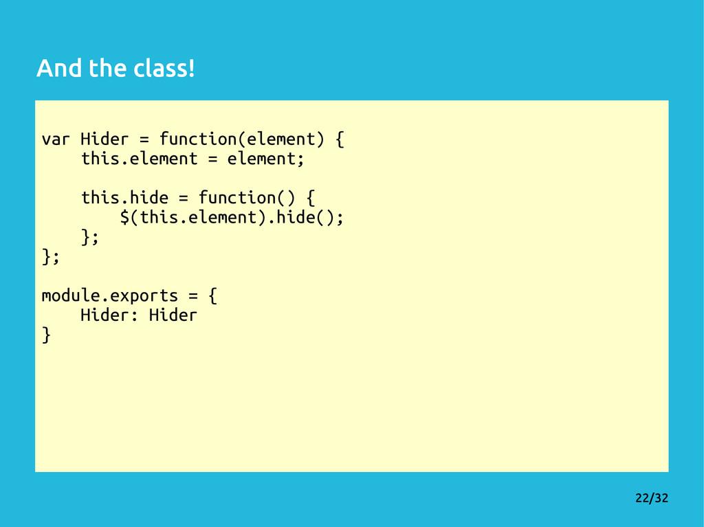 22/32 var Hider = function(element) { this.elem...