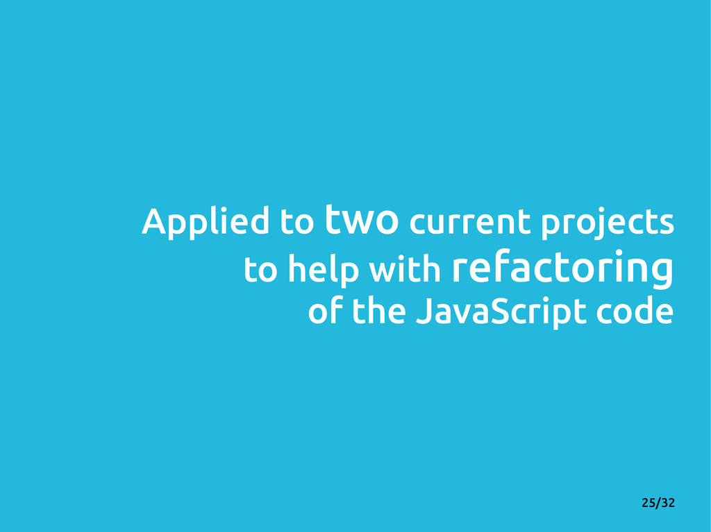 25/32 Applied to two current projects to help w...