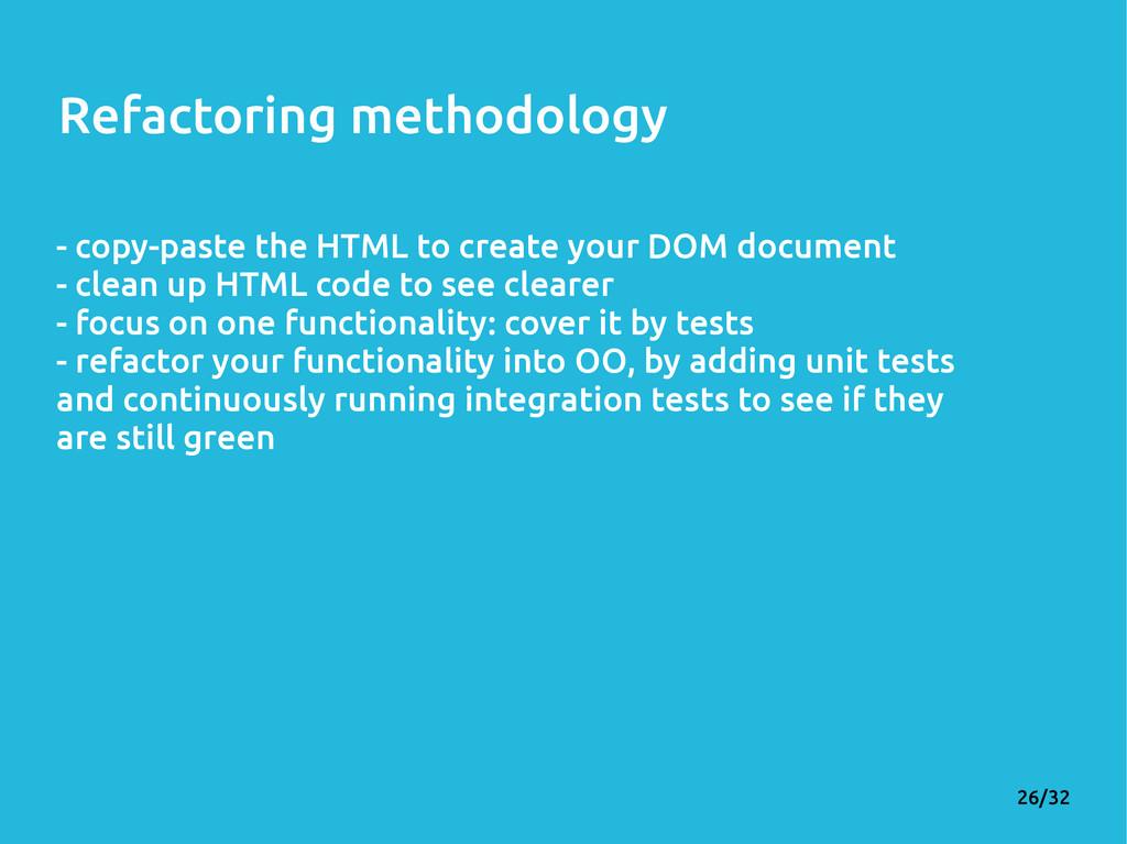 26/32 Refactoring methodology - copy-paste the ...