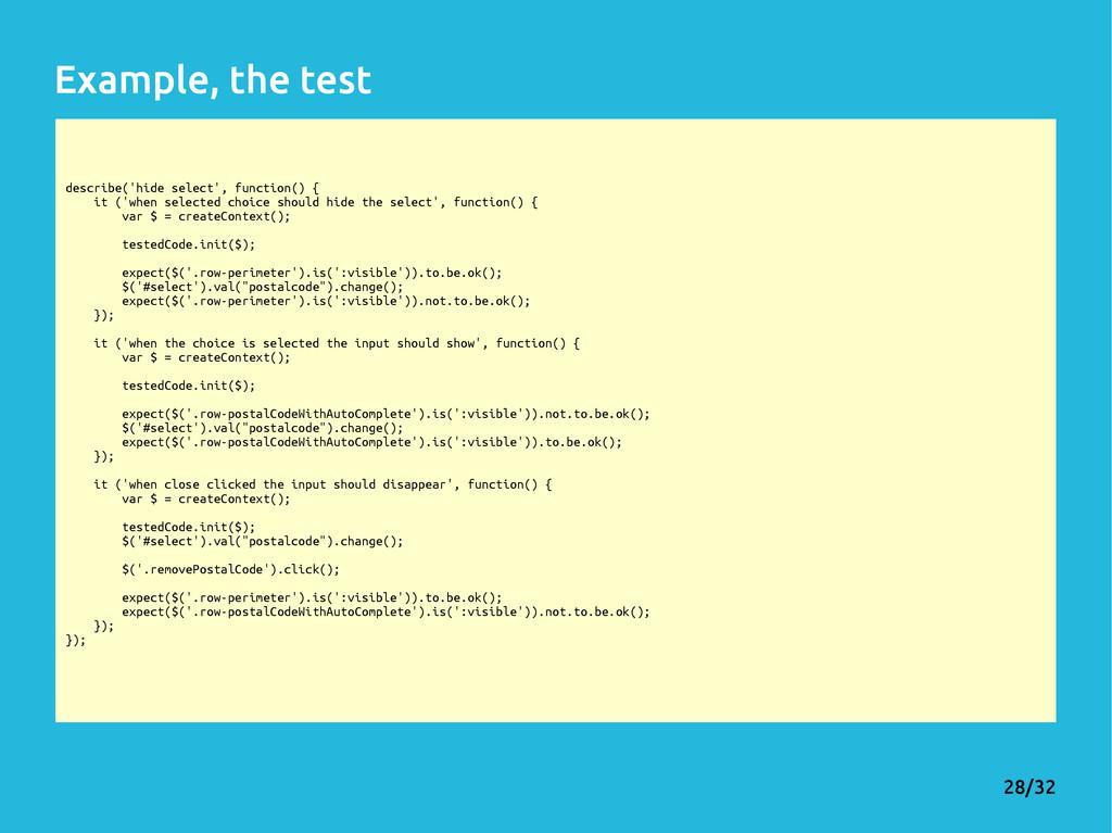 28/32 describe('hide select', function() { it (...