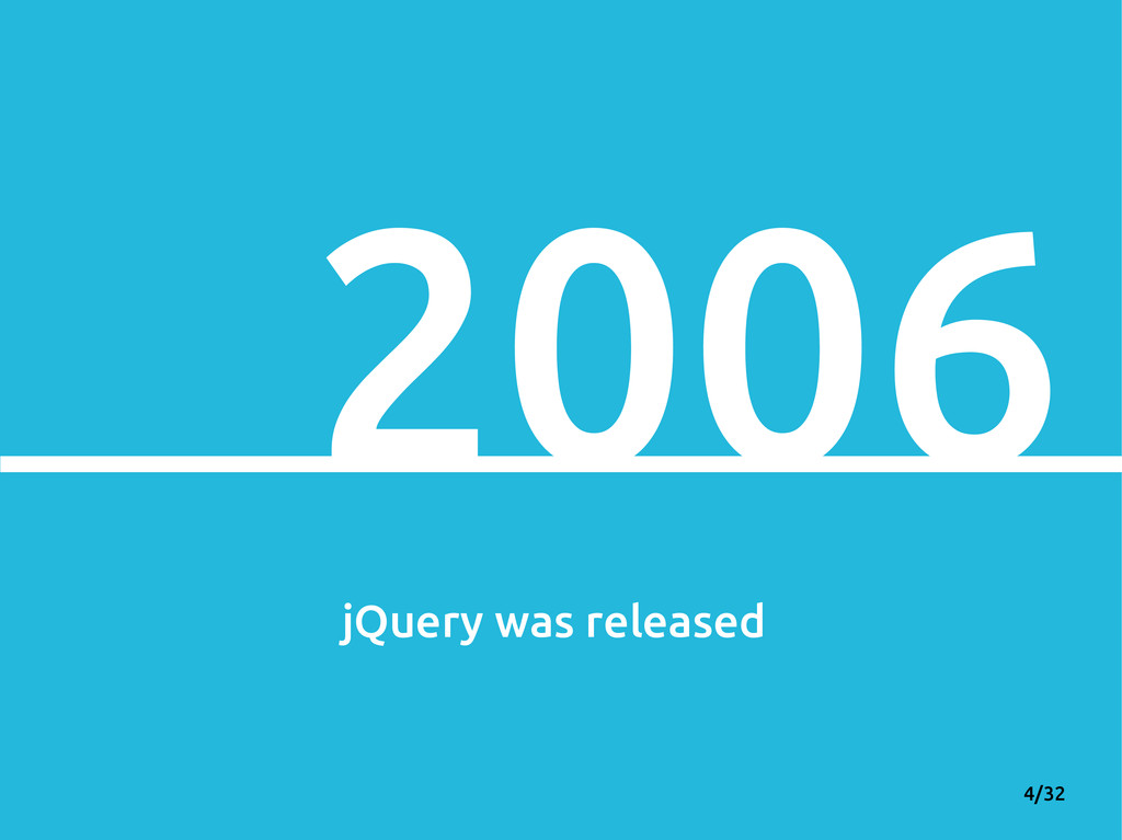 4/32 2006 jQuery was released