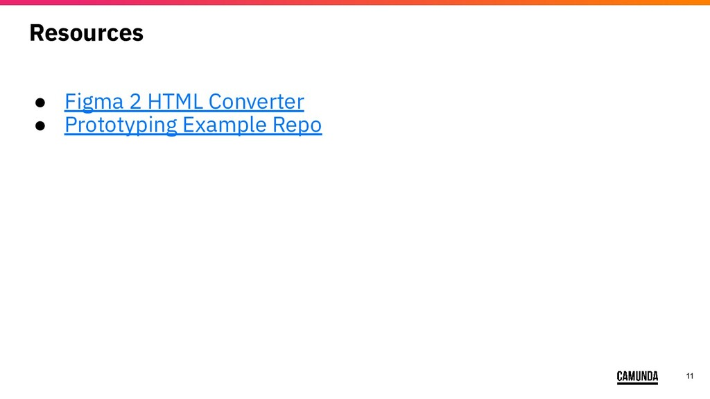 11 Resources ● Figma 2 HTML Converter ● Prototy...